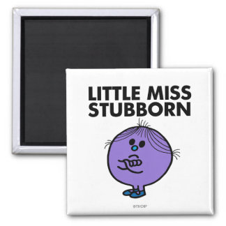 Little Miss Stubborn | Arms Crossed Square Magnet