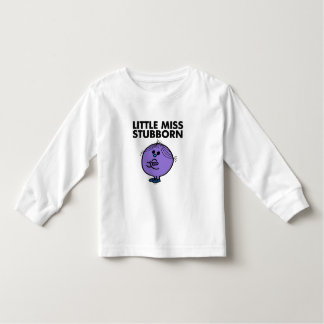 Little Miss Stubborn | Arms Crossed Toddler T-shirt