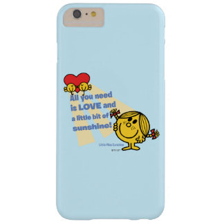 Little Miss Sunshine   All You Need Is… Barely There iPhone 6 Plus Case
