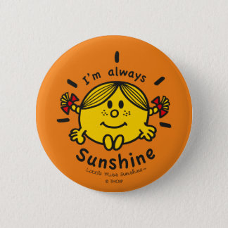 Little Miss Sunshine   I'm Always Sunshine 2 Inch Round Button