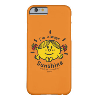 Little Miss Sunshine | I'm Always Sunshine Barely There iPhone 6 Case