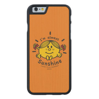 Little Miss Sunshine | I'm Always Sunshine Carved Maple iPhone 6 Case