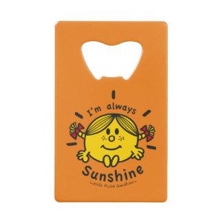 Little Miss Sunshine | I'm Always Sunshine Credit Card Bottle Opener