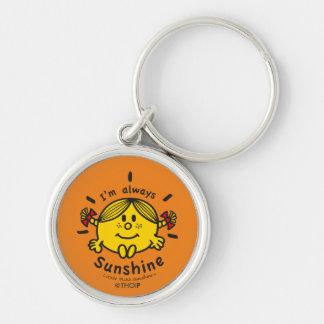 Little Miss Sunshine   I'm Always Sunshine Keychain