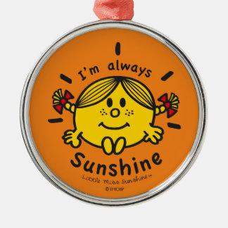 Little Miss Sunshine | I'm Always Sunshine Metal Ornament