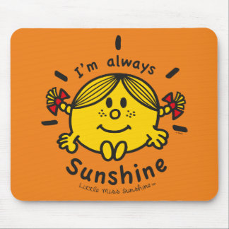 Little Miss Sunshine | I'm Always Sunshine Mouse Pad