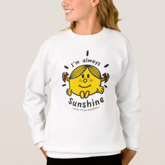 Little Miss Sunshine | I'm Always Sunshine Sweatshirt