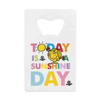 Little Miss Sunshine | Today is a Sunshine Day Credit Card Bottle Opener
