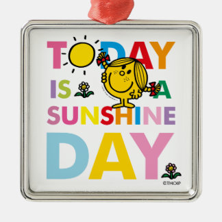Little Miss Sunshine | Today is a Sunshine Day Silver-Colored Square Ornament