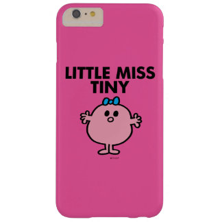 Little Miss Tiny | Black Lettering Barely There iPhone 6 Plus Case