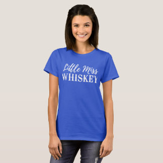 Little Miss Whiskey humorous drinking fun T-Shirt