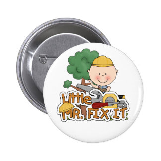 Little Mr Fix It - Saw Tshirts and Gifts Buttons