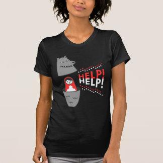 little red riding hood matryoshka and help! T-Shirt
