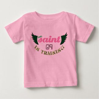 Little Saint in Training '09 Baby T-Shirt