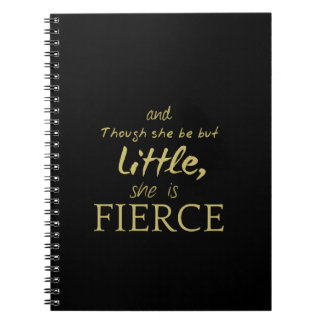 Little SHE IS FIERCE Shakespeare quote Spiral Notebook