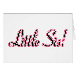 Little Sis! Greeting Card