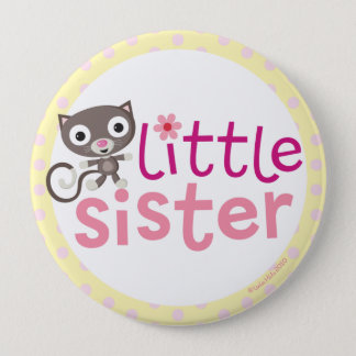 little Sister Badge/Button 4 Inch Round Button