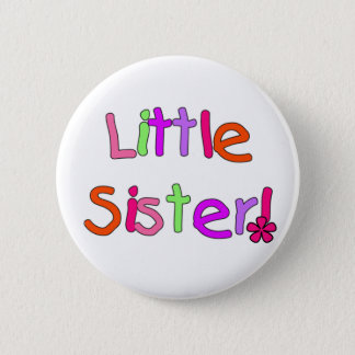 Little Sister Tshirts and Gifts 2 Inch Round Button
