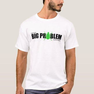 Little Tick, Big Problem T-Shirt