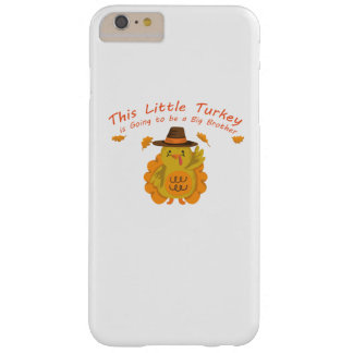 Little Turkey is Going to be abrother thanksgiving Barely There iPhone 6 Plus Case