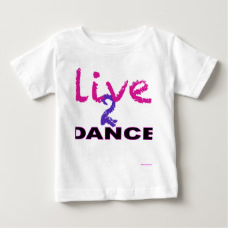 Live 2 Dance Baby T-Shirt