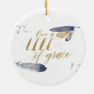 Live A Life Of Grace Christmas Ornament