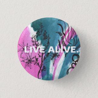 LIVE ALIVE. 1 INCH ROUND BUTTON