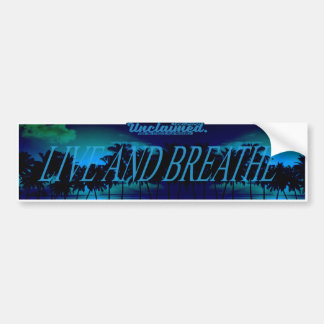Live And Breathe Bumper Sticker
