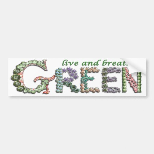 Live and Breathe Green Bumper Stickers