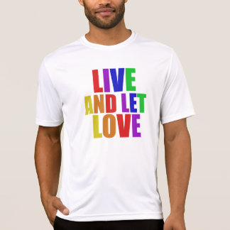 Live and Let Love gay rainbow T-Shirt