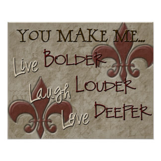 Live Bolder Laugh Louder Love Deeper Poster