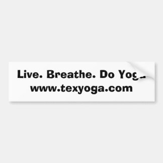 Live. Breathe. Do Yoga Bumper Sticker