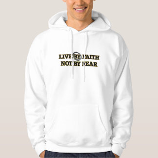 LIVE BY FAITH NOT BY FEAR HOODIE