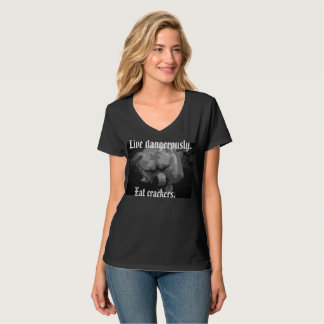 LI've dangerously. Eat crackers. T-Shirt