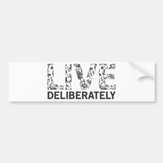 Live Deliberately Bumper Sticker