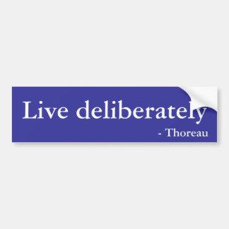 Live deliberately bumper sticker