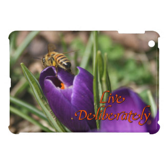 Live Deliberately w/honey bee pollinating Crocus Case For The iPad Mini