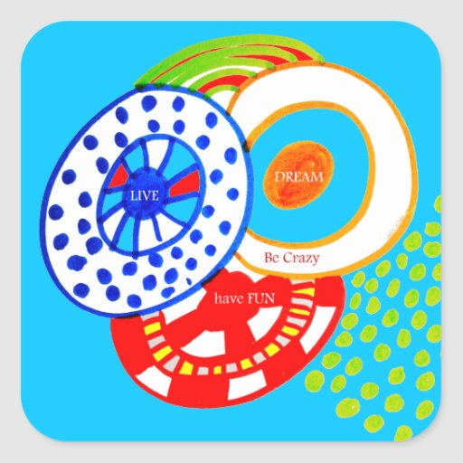 Live Dream Be Crazy Have Fun Colorful Doodle Square Sticker