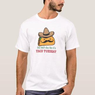 Live each day like it's Taco Tuesday T-Shirt