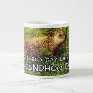 Live every day like it's Groundhog Day! mug