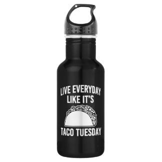 Live everyday like it's Taco Tuesday water bottle
