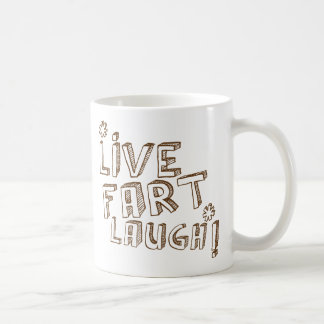 *LIVE FART LAUGH! COFFEE MUG