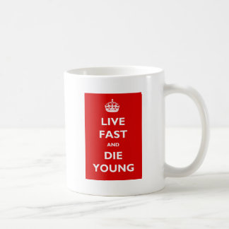 Live Fast And Die Young Coffee Mug