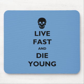 Live Fast And Die Young Mouse Pad