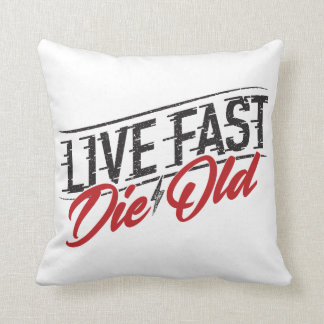 Live Fast Die Old Cotton Throw Pillow