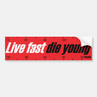 Live Fast Die Young Bumper Sticker