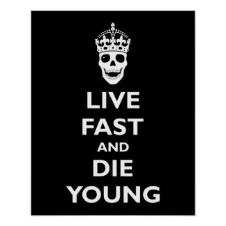 Live Fast & Die Young Poster