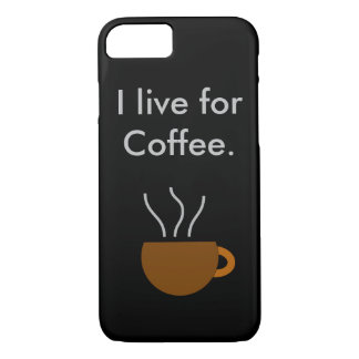 Live for coffee iPhone 7 case