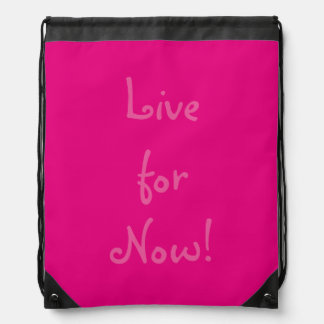 Live for Now! Drawstring Backpack