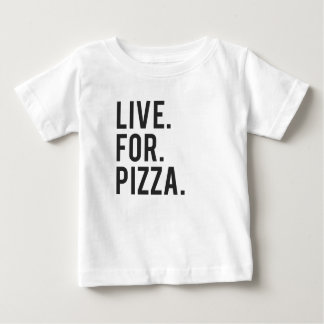 Live for Pizza Print Baby T-Shirt